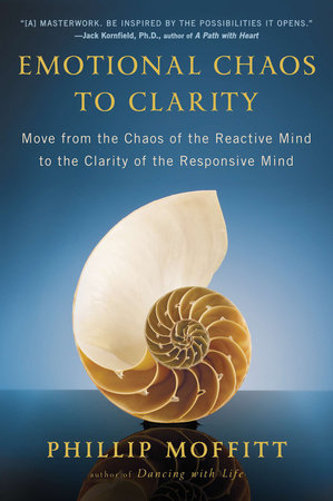 Emotional Chaos to Clarity by Phillip Moffitt