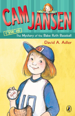 Cam Jansen and the Mystery of the Babe Ruth Baseball #6 by David A. Adler