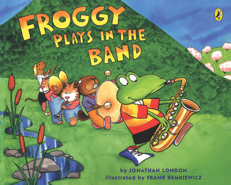 Froggy Plays in the Band by Jonathan London