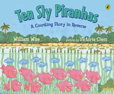 Ten Sly Piranhas by William Wise