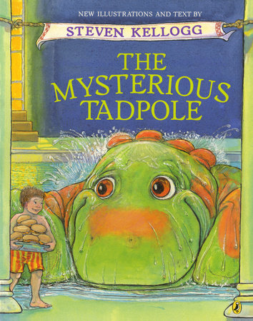 The Mysterious Tadpole by Steven Kellogg