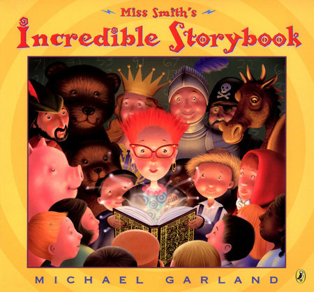Miss Smith's Incredible Storybook by Michael Garland