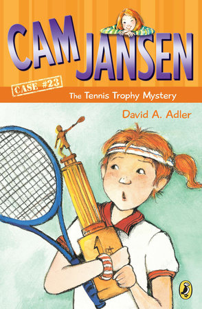 Cam Jansen Case and the Tennis Trophy Mystery #23 by David A. Adler