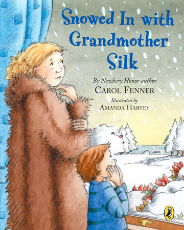 Snowed in with Grandmother Silk by Carol Fenner