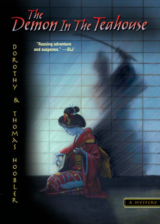 The Demon in the Teahouse by Dorothy Hoobler and Thomas Hoobler