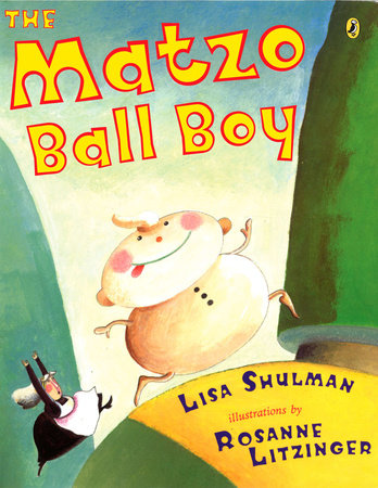 The Matzo Ball Boy by Lisa Shulman