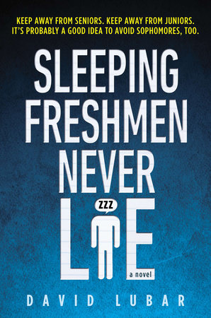 Sleeping Freshmen Never Lie by David Lubar