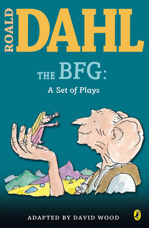 The BFG: a Set of Plays by Roald Dahl
