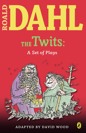 The Twits: a Set of Plays by Roald Dahl