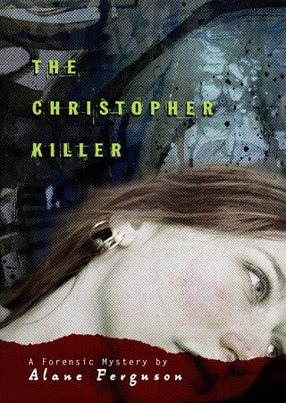 Christopher Killer by Alane Ferguson