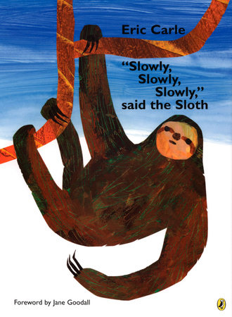 """Slowly, Slowly, Slowly,"" Said the Sloth"