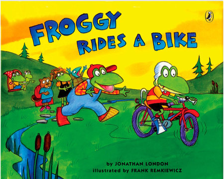 Froggy Rides a Bike by Jonathan London and Frank Remkiewicz