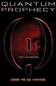 Quantum Prophecy: The Awakening
