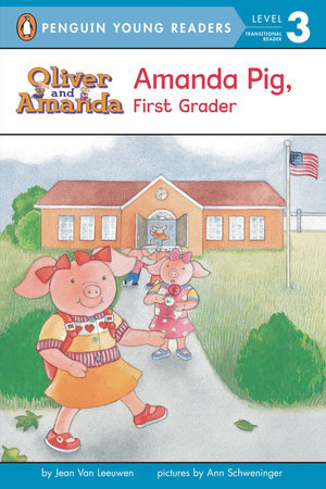 Amanda Pig, First Grader by Jean Van Leeuwen