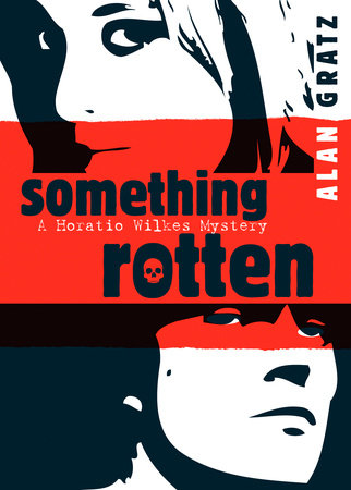 Something Rotten by Alan M. Gratz