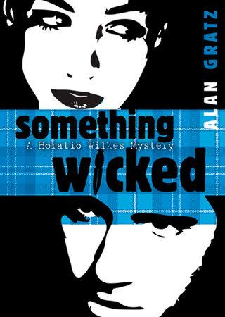 Something Wicked by Alan M. Gratz