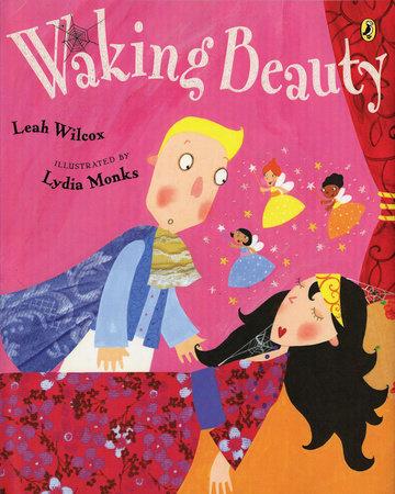 Waking Beauty by Leah Wilcox