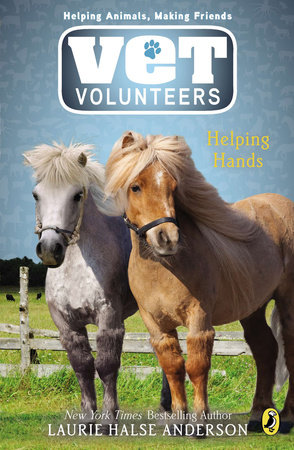 Vet Volunteers 15 Helping Hands by Laurie Halse Anderson