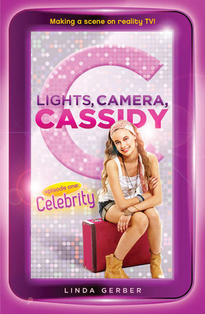 Lights, Camera, Cassidy: Celebrity by Linda Gerber
