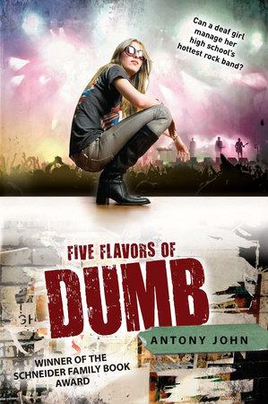 Five Flavors of Dumb by Antony John