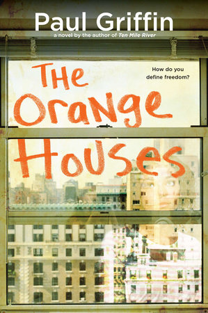 The Orange Houses by Paul Griffin