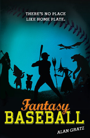 Fantasy Baseball by Alan M. Gratz
