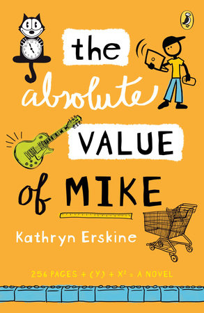 The Absolute Value of Mike by Kathryn Erskine