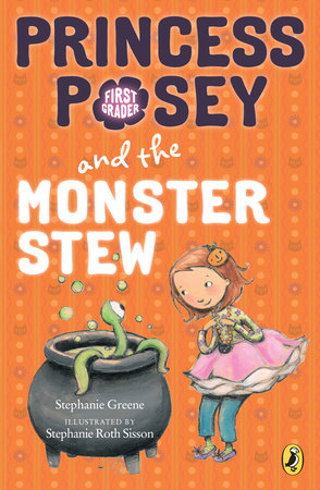 Princess Posey and the Monster Stew by Stephanie Greene