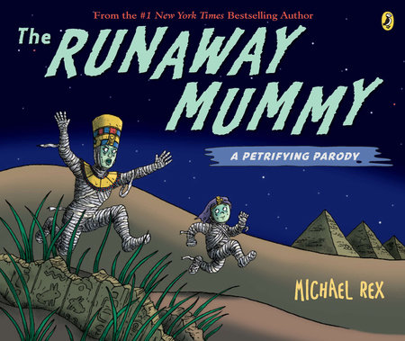 Runaway Mummy: A Petrifying Parody