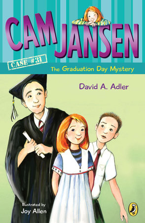 Cam Jansen: Cam Jansen and the Graduation Day Mystery #31 by David A. Adler