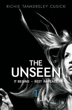 The Unseen: Volume 1: It Begins/Rest In Peace by Richie Tankersley Cusick