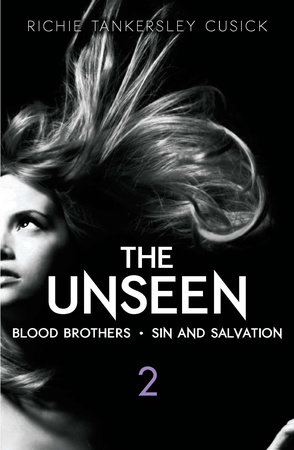 The Unseen: Volume 2: Blood Brothers/Sin and Salvation by Richie Tankersley Cusick