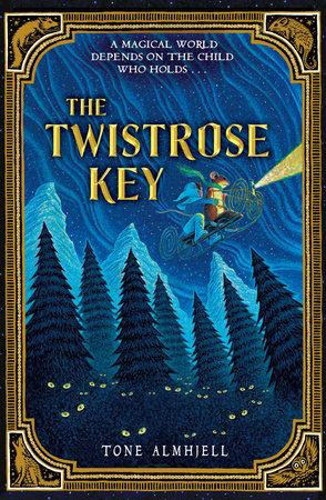 The Twistrose Key by Tone Almhjell