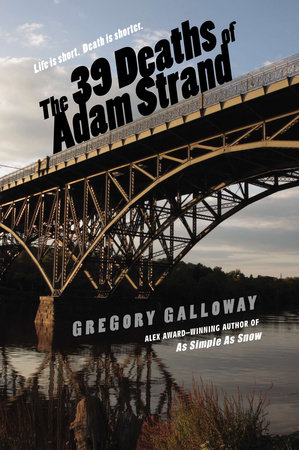 The 39 Deaths of Adam Strand by Gregory Galloway