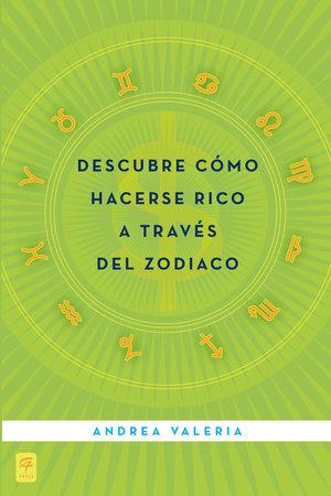 Descubre cómo hacerse rico a través del zodiaco by Andrea Valeria