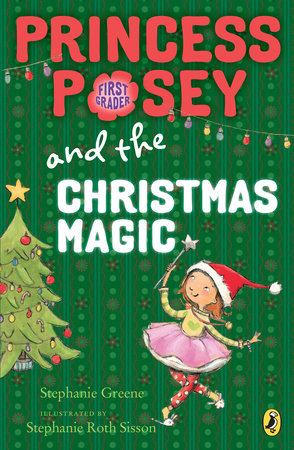 Princess Posey and the Christmas Magic by Stephanie Greene