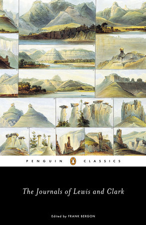The Journals of Lewis and Clark by Meriwether Lewis and William Clark