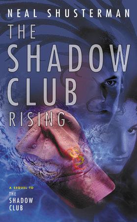Shadow Club Rising by Neal Shusterman