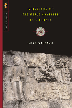 Structure of the World Compared to a Bubble by Anne Waldman