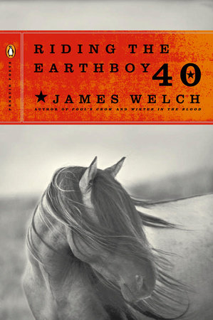 Riding the Earthboy 40 by James Welch