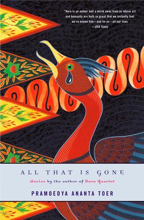 All That Is Gone by Pramoedya Ananta Toer