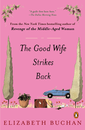 The Good Wife Strikes Back by Elizabeth Buchan