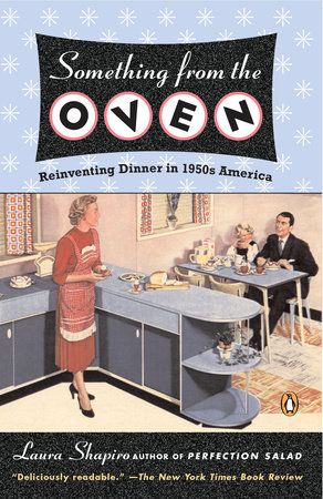 Something from the Oven by Laura Shapiro