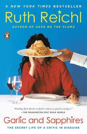 Garlic and Sapphires by Ruth Reichl