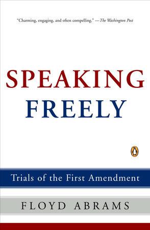 Speaking Freely by Floyd Abrams