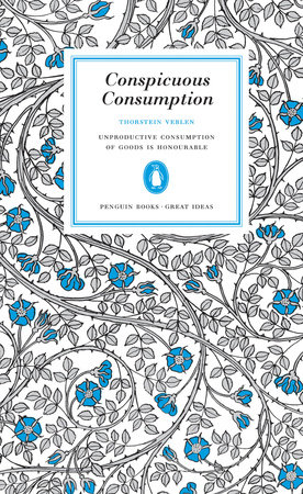 Conspicuous Consumption by Thorsten Veblen