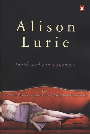 Truth and Consequences by Alison Lurie