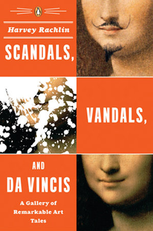 Scandals, Vandals, and da Vincis