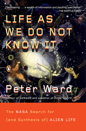 Life as We Do Not Know It by Peter Ward