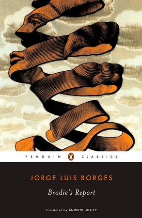 Brodie's Report by Jorge Luis Borges
